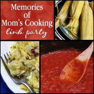 Memories of Mom's Cooking – Link Party