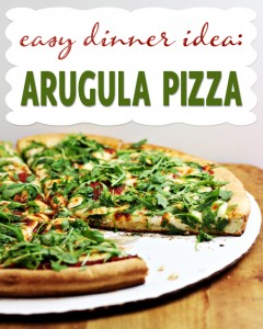 Easy Dinner: Arugula Pizza
