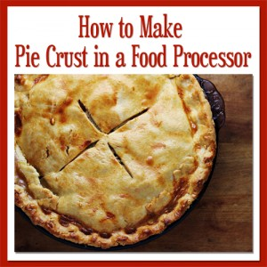 How to Make Pie Crust in a Food Processor