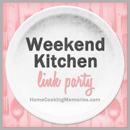 Weekend Kitchen Club Link Party at Home Cooking Memories