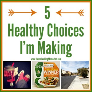 5 Healthy Choices I'm Making