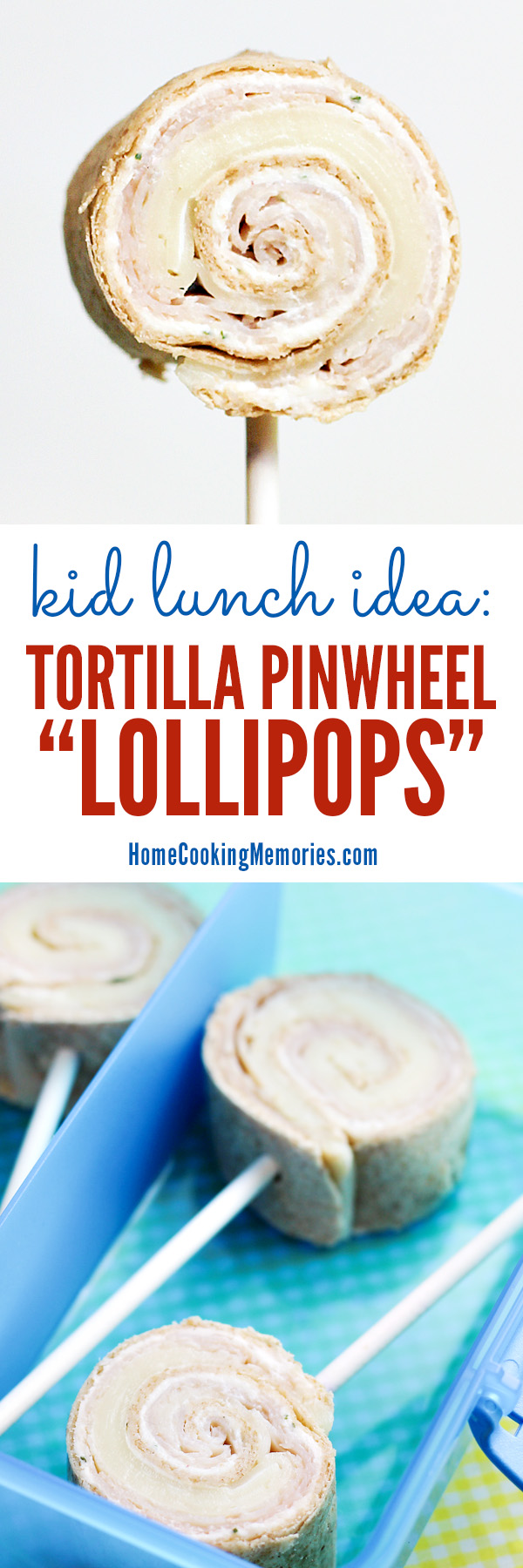 Kid Lunch Ideas: Tortilla Pinwheel Lollipops Recipe