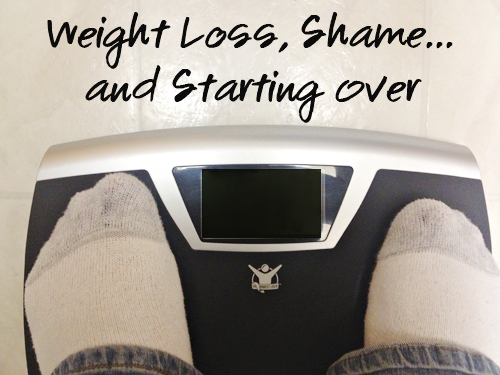 Weight Loss, Shame and Starting Over