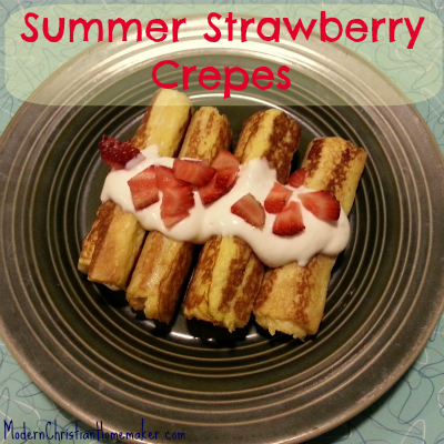 Summer Strawberry Crepes by Modern Christian Homemaker