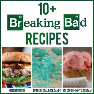 10+ Breaking Bad Recipes (party food)
