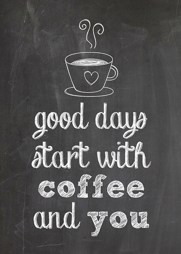 photo about Today is a Good Day for a Good Day Printable identified as No cost Printable for Espresso Admirers: \