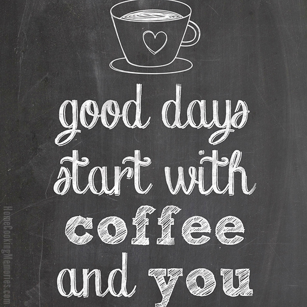 Free Printable - Good Days Start with Coffee and You