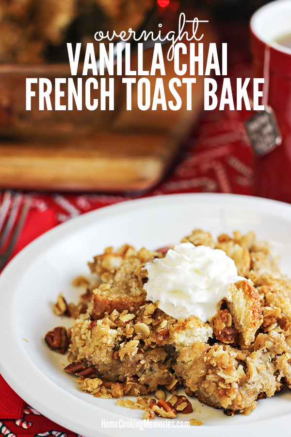 Overnight Vanilla Chai French Toast Bake Recipe