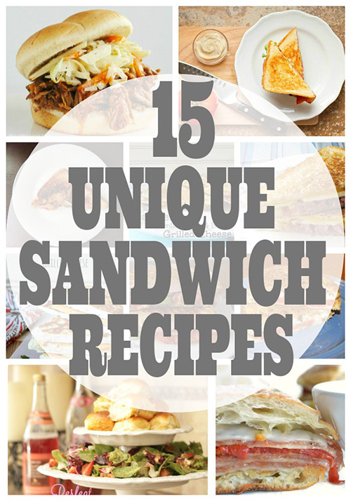 Unique Sandwich Recipes