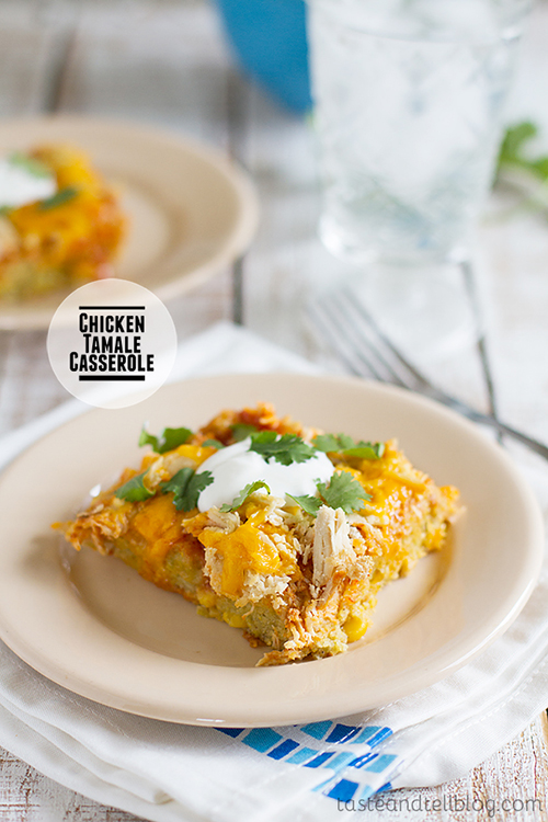Chicken Tamale Casserole by Taste and Tell Blog