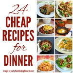 24 Cheap Recipes for Dinner