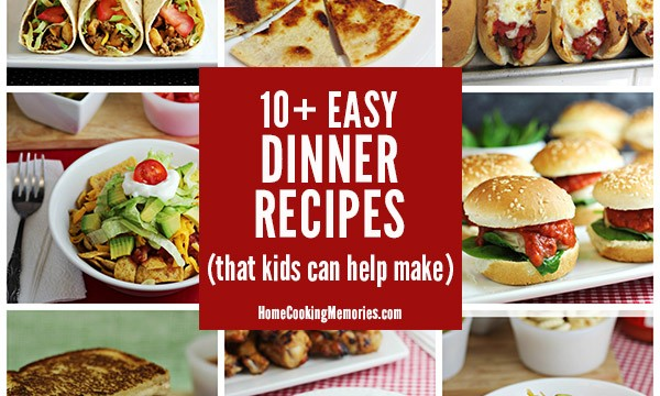 Home Cooking Memories Easy Recipes For Memorable Meals