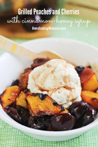 Grilled Peaches and Cherries with Cinnamon-Honey Syrup (great over vanilla ice cream!)