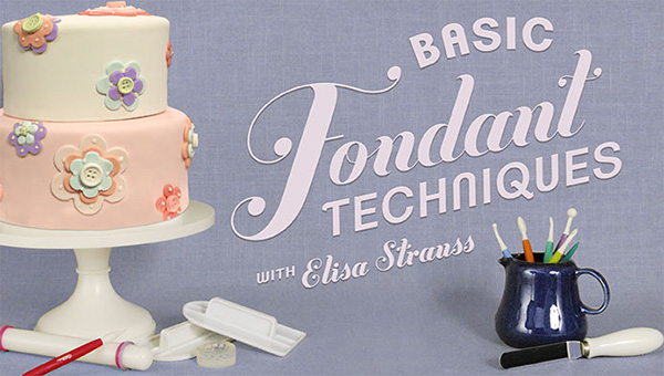 Free Online Cooking Class:  Basic Fondant Techniques by Elisa Strauss