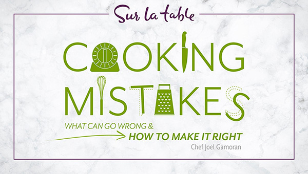 Free Online Cooking Class: Sur La Table Cooking Mistakes