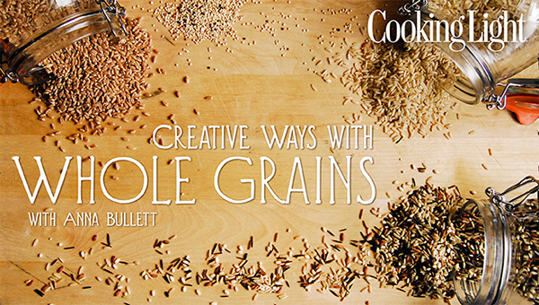 Free Online Cooking Class: Cooking Light's Creative Ways with Whole Grains