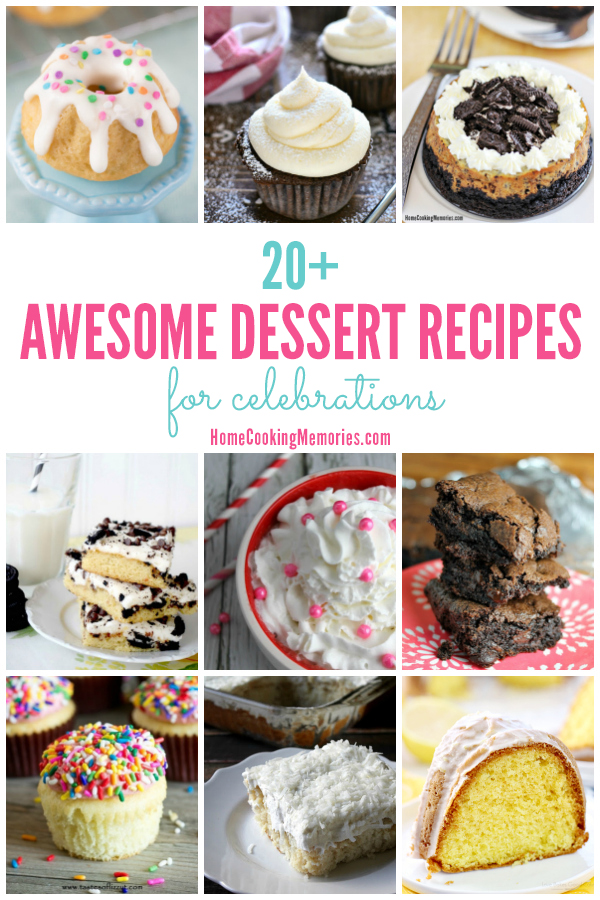 Need some awesome dessert recipes for celebrations? This is one post you'll want to pin! Whether it's a birthday, anniversary, or any other special event, these desserts will make your celebration even more amazing!