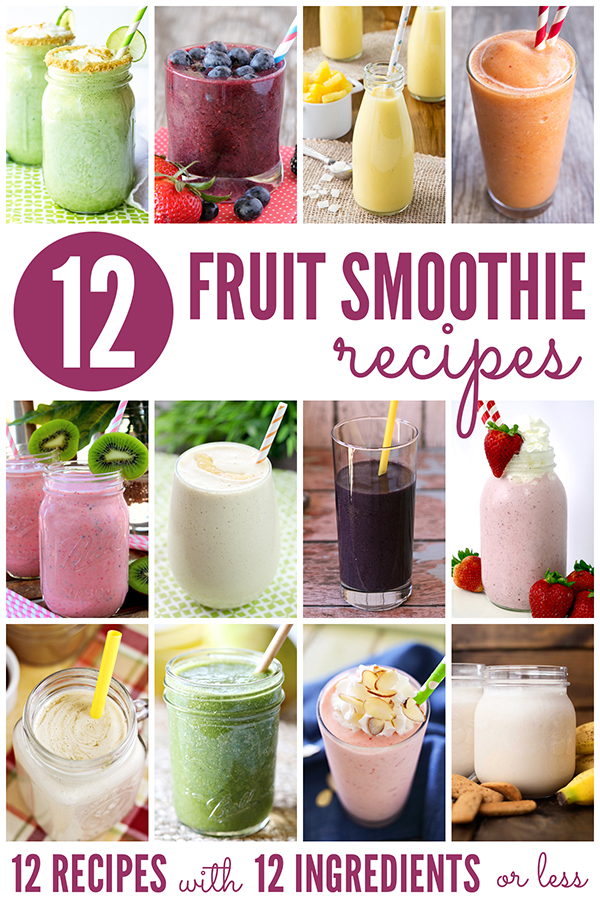 12 Fruit Smoothie Recipes