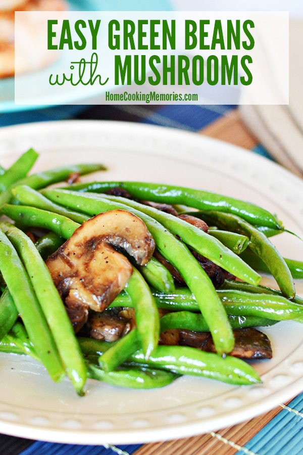 Make this Easy Green Beans with Mushrooms Recipe for a quick and easy side dish with only 3 ingredients: fresh green beans, mushrooms, and butter.