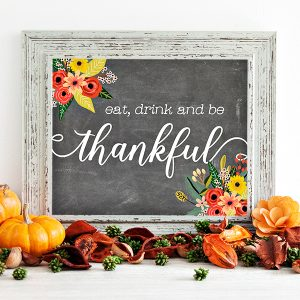 Free Thanksgiving Printable Eat, Drink and be Thankful