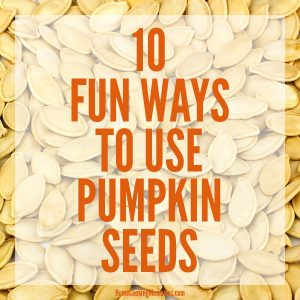 10 Fun Ways to Use Pumpkin Seeds