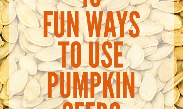 10 Fun Ways to Use Pumpkin Seeds