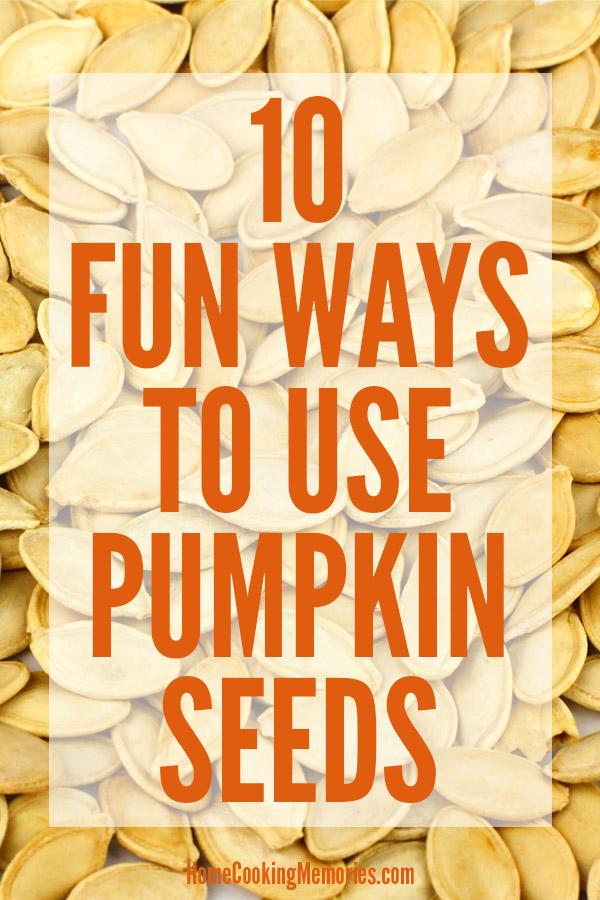 Fun Ways to Use Pumpkin Seeds