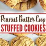 Peanut Butter Cup Stuffed Cookies Recipe